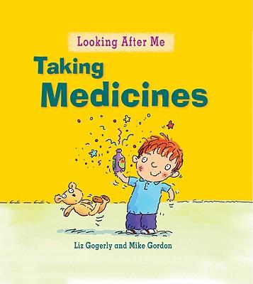 Taking Medicine By Gogerly, Liz/ Gordon, Mike (ILT)